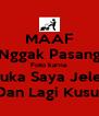 MAAF Nggak Pasang Foto karna Muka Saya Jelek Dan Lagi Kusut - Personalised Poster A4 size