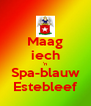 Maag iech 'n Spa-blauw Estebleef - Personalised Poster A4 size