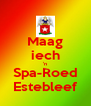 Maag iech 'n Spa-Roed Estebleef - Personalised Poster A4 size