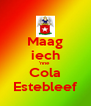 Maag iech 'nne  Cola Estebleef - Personalised Poster A4 size