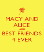 MACY AND ALICE ARE BEST FRIENDS 4 EVER - Personalised Poster A4 size