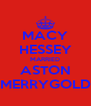 MACY HESSEY MARRIED ASTON MERRYGOLD - Personalised Poster A4 size