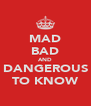 MAD BAD AND DANGEROUS TO KNOW - Personalised Poster A4 size