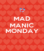 MAD MANIC  MONDAY  - Personalised Poster A4 size