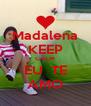 Madalena KEEP CALM EU  TE AMO - Personalised Poster A4 size