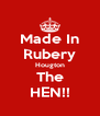 Made In Rubery Hougton The HEN!! - Personalised Poster A4 size