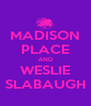 MADISON PLACE AND WESLIE SLABAUGH - Personalised Poster A4 size