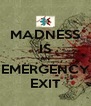 MADNESS IS AN EMERGENCY EXIT - Personalised Poster A4 size