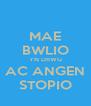 MAE BWLIO YN DRWG AC ANGEN STOPIO - Personalised Poster A4 size