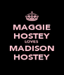 MAGGIE HOSTEY LOVES MADISON HOSTEY - Personalised Poster A4 size