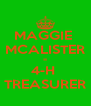 MAGGIE  MCALISTER = 4-H  TREASURER - Personalised Poster A4 size