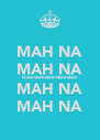 MAH NA MAH NA Doo-doo-dee-doo-doo MAH NA MAH NA - Personalised Poster A4 size
