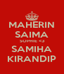 MAHERIN SAIMA SOPHIE <3 SAMIHA KIRANDIP - Personalised Poster A4 size