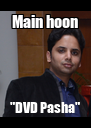 """Main hoon """"DVD Pasha"""" - Personalised Poster A4 size"""