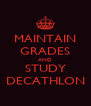 MAINTAIN GRADES AND STUDY DECATHLON - Personalised Poster A4 size