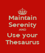 Maintain Serenity AND Use your Thesaurus - Personalised Poster A4 size