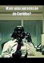 Mais uma apreensão de Curitiba?  - Personalised Poster A4 size