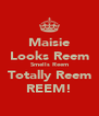 Maisie Looks Reem Smells Reem Totally Reem REEM! - Personalised Poster A4 size