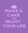 MAKE A CAKE  AND ENJOY  YOUR LIFE - Personalised Poster A4 size