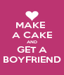 MAKE  A CAKE AND GET A BOYFRIEND - Personalised Poster A4 size