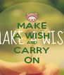 MAKE A WISH AND CARRY ON - Personalised Poster A4 size