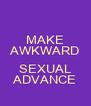 MAKE AWKWARD  SEXUAL ADVANCE - Personalised Poster A4 size