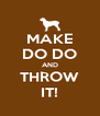 MAKE DO DO AND THROW IT! - Personalised Poster A4 size