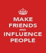 MAKE FRIENDS AND INFLUENCE PEOPLE - Personalised Poster A4 size