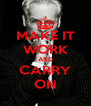 MAKE IT WORK AND CARRY ON - Personalised Poster A4 size