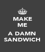 MAKE ME  A DAMN SANDWICH - Personalised Poster A4 size