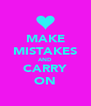 MAKE MISTAKES AND CARRY ON - Personalised Poster A4 size