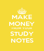 MAKE MONEY FROM YOUR STUDY NOTES - Personalised Poster A4 size