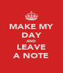 MAKE MY DAY AND LEAVE A NOTE - Personalised Poster A4 size