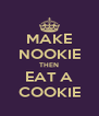 MAKE NOOKIE THEN EAT A COOKIE - Personalised Poster A4 size