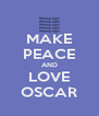 MAKE PEACE AND LOVE OSCAR - Personalised Poster A4 size