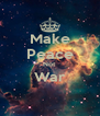 Make Peace Not War  - Personalised Poster A4 size