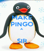 MAKE PINGO A  SIR - Personalised Poster A4 size