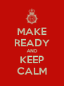 MAKE READY AND KEEP CALM - Personalised Poster A4 size