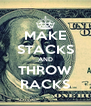 MAKE STACKS AND THROW RACKS - Personalised Poster A4 size