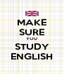 MAKE SURE YOU STUDY ENGLISH - Personalised Poster A4 size