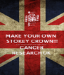 MAKE YOUR OWN  STOKEY CROWN!!! VISIT OUR STALL AT THE STREET PARTY! CANCER RESEARCH UK - Personalised Poster A4 size