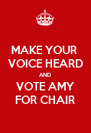MAKE YOUR  VOICE HEARD AND VOTE AMY FOR CHAIR - Personalised Poster A4 size