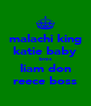 malachi king katie baby bros liam don reece boss - Personalised Poster A4 size