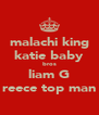 malachi king katie baby bros liam G reece top man - Personalised Poster A4 size