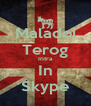 Maladoi Terog Intra In Skype - Personalised Poster A4 size
