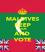 MALDIVES KEEP CALM AND VOTE - Personalised Poster A4 size