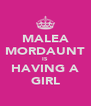 MALEA MORDAUNT IS HAVING A GIRL - Personalised Poster A4 size