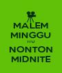 MALEM MINGGU ITU NONTON MIDNITE - Personalised Poster A4 size
