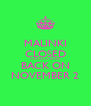 MALINKI CLOSED FOR VACATIONS BACK ON NOVEMBER 2 - Personalised Poster A4 size