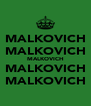 MALKOVICH MALKOVICH MALKOVICH MALKOVICH MALKOVICH - Personalised Poster A4 size